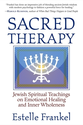 Sacred Therapy: Jewish Spiritual Teachings on Emotional Healing and Inner Wholeness Cover Image
