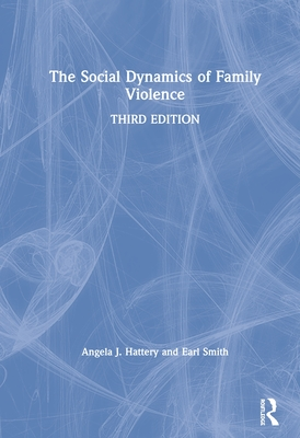 The Social Dynamics of Family Violence Cover Image