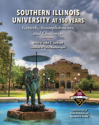 Southern Illinois University at 150 Years: Growth, Accomplishments, and Challenges Cover Image