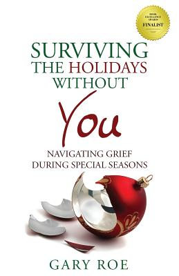Surviving the Holidays Without You: Navigating Grief During Special Seasons (Good Grief #1) Cover Image