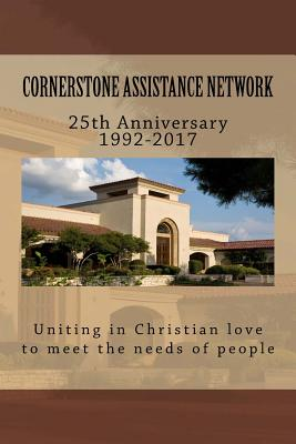 Cornerstone Assistance Network: 25th Anniversary 1992-2017 Cover Image