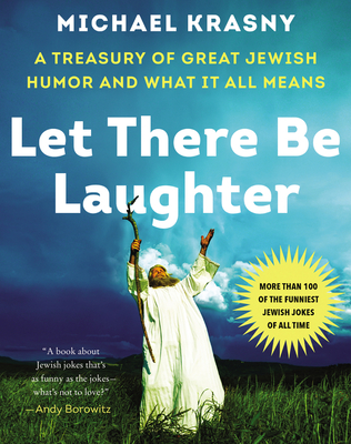 Let There Be Laughter: A Treasury of Great Jewish Humor and What It All Means Cover Image