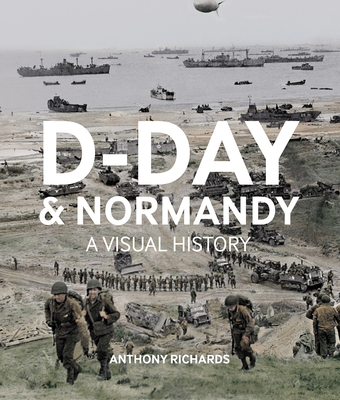 D-Day and Normandy: A Visual History Cover Image
