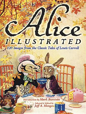 Alice Illustrated: 120 Images from the Classic Tales of Lewis Carroll (Dover Fine Art) Cover Image