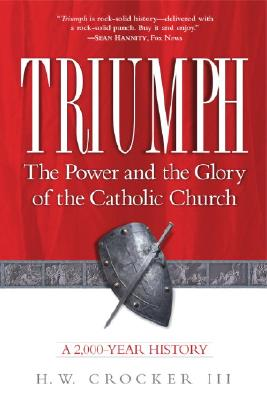 Triumph: The Power and the Glory of the Catholic Church Cover Image
