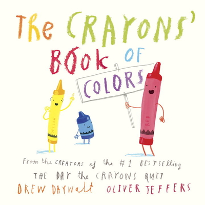 The Crayon Book of Colors by Drew Daywat & Oliver Jeffers