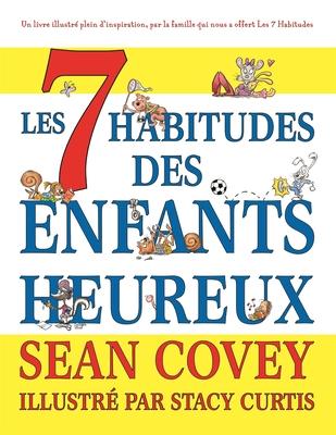 Les 7 Habitudes Des Enfants Heureux Cover Image