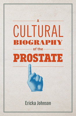 Cover for A Cultural Biography of the Prostate
