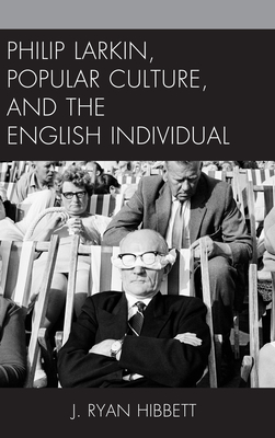 Philip Larkin, Popular Culture, and the English Individual Cover Image