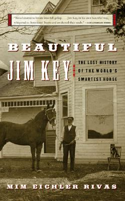 Beautiful Jim Key: The Lost History of the World's Smartest Horse Cover Image