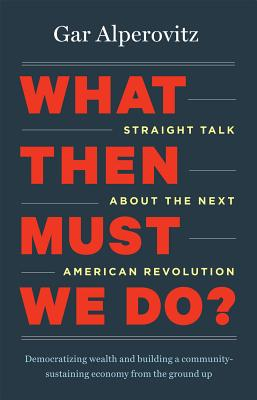 Cover for What Then Must We Do?
