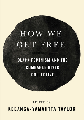 How We Get Free: Black Feminism and the Combahee River Collective Cover Image