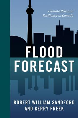 Flood Forecast: Climate Risk and Resiliency in Canada (RMB Manifesto) Cover Image