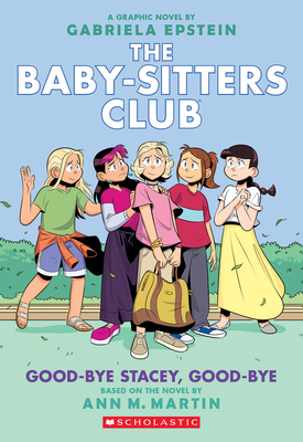 Good-bye Stacey, Good-bye (The Baby-Sitters Club Graphic Novel #11): A Graphix Book (Adapted edition) (The Baby-Sitters Club Graphix) Cover Image