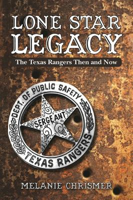 Lone Star Legacy: The Texas Rangers Then and Now Cover Image