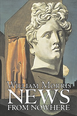 News from Nowhere by William Morris, Fiction, Fantasy, Fairy Tales, Folk Tales, Legends & Mythology Cover Image