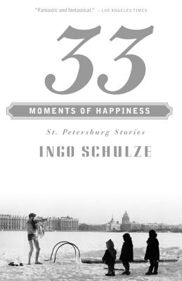 33 Moments of Happiness: St. Petersburg Stories Cover Image