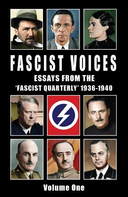 Fascist Voices: Essays from the 'Fascist Quarterly' 1936-1940 - Vol 1 (Volume #1) Cover Image