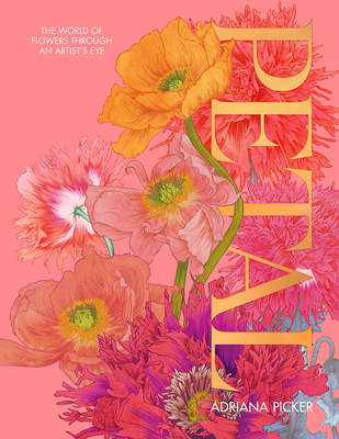 Petal: A World of Flowers Through the Artist's Eye