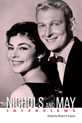 Nichols and May: Interviews (Conversations with Filmmakers) Cover Image