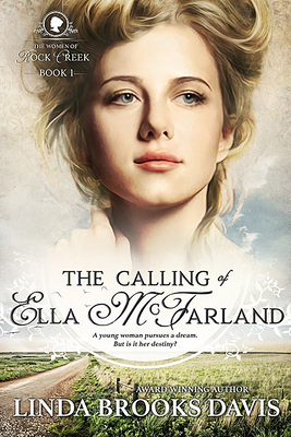 The Calling of Ella McFarland: The Women of Rock Creek - Book 1 Cover Image