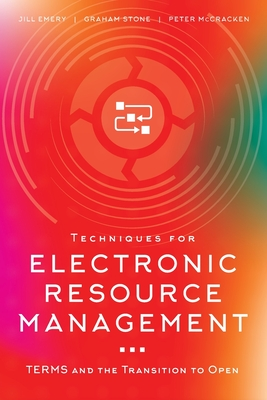 Techniques for Electronic Resource Management: TERMS and the Transition to Open Cover Image