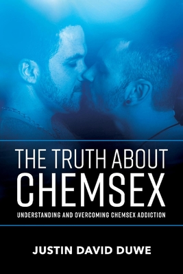 The Truth About Chemsex: Understanding and Overcoming Chemsex Addiction Cover Image