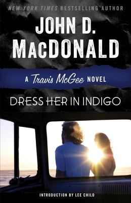 Dress Her in Indigo: A Travis McGee Novel Cover Image
