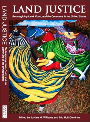 Land Justice: Re-Imagining Land, Food, and the Commons Cover Image