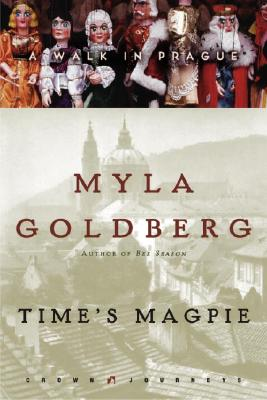 Time's Magpie: A Walk in Prague Cover Image