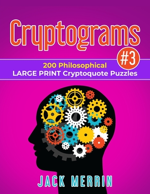 Cryptograms #3: 200 Philosophical LARGE PRINT Cryptoquote Puzzles Cover Image