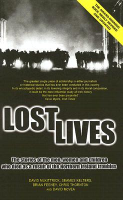 Lost Lives: The Stories of the Men, Women and Children Who Died as a Result of the Northern Ireland Troubles Cover Image