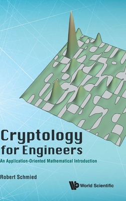 Cryptology for Engineers: An Application-Oriented Mathematical Introduction Cover Image