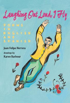 Laughing Out Loud, I Fly: Poems in English and Spanish Cover Image