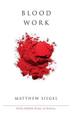 Blood Work (Wisconsin Poetry Series) Cover Image