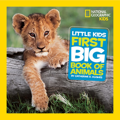 National Geographic Little Kids First Big Book of Animals (National Geographic Little Kids First Big Books) Cover Image