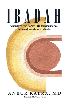 Ibadah: When love transforms into transcendence, life transforms into servitude. Cover Image