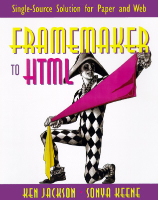 FrameMaker(R) to HTML: Single-Source Solution for Paper and Web [With Contains a Trial Version of Webmaker] Cover Image