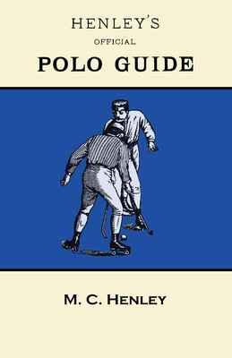 Henley's Official Polo Guide - Playing Rules of Western Polo Leagues Cover Image