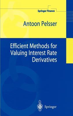 Efficient Methods for Valuing Interest Rate Derivatives (Springer Finance) Cover Image