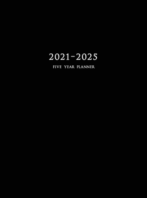2021-2025 Five Year Planner: 60-Month Schedule Organizer 8.5 x 11 with Black Cover (Hardcover) Cover Image