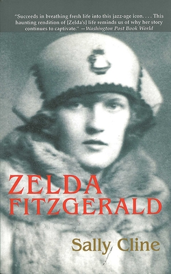 Zelda Fitzgerald: The Tragic, Meticulously Researched Biography of the Jazz Age's High Priestess Cover Image