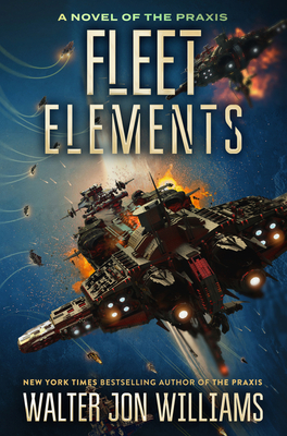 Fleet Elements (A Novel of the Praxis #2) Cover Image