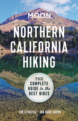 Moon Northern California Hiking: The Complete Guide to the Best Hikes (Moon Outdoors) Cover Image