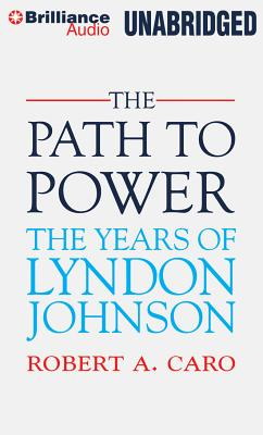The Path to Power (Years of Lyndon Johnson #1) Cover Image