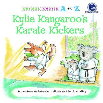 Kylie Kangaroo's Karate Kickers (Animal Antics A to Z) Cover Image