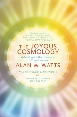 The Joyous Cosmology: Adventures in the Chemistry of Consciousness Cover Image