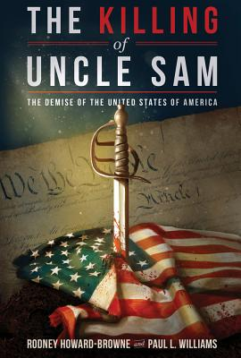 The Killing of Uncle Sam: The Demise of the United States of America Cover Image