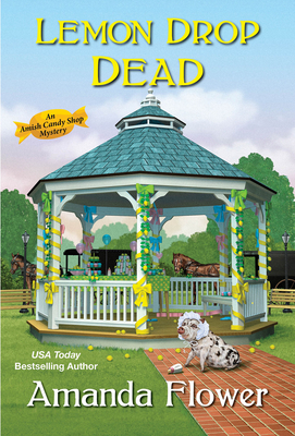 Lemon Drop Dead (An Amish Candy Shop Mystery #6) Cover Image