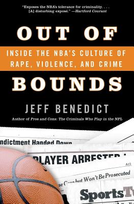 Out of Bounds: Inside the NBA's Culture of Rape, Violence, and Crime Cover Image